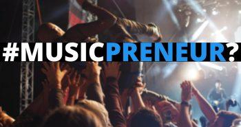 musicpreneur mythe realite